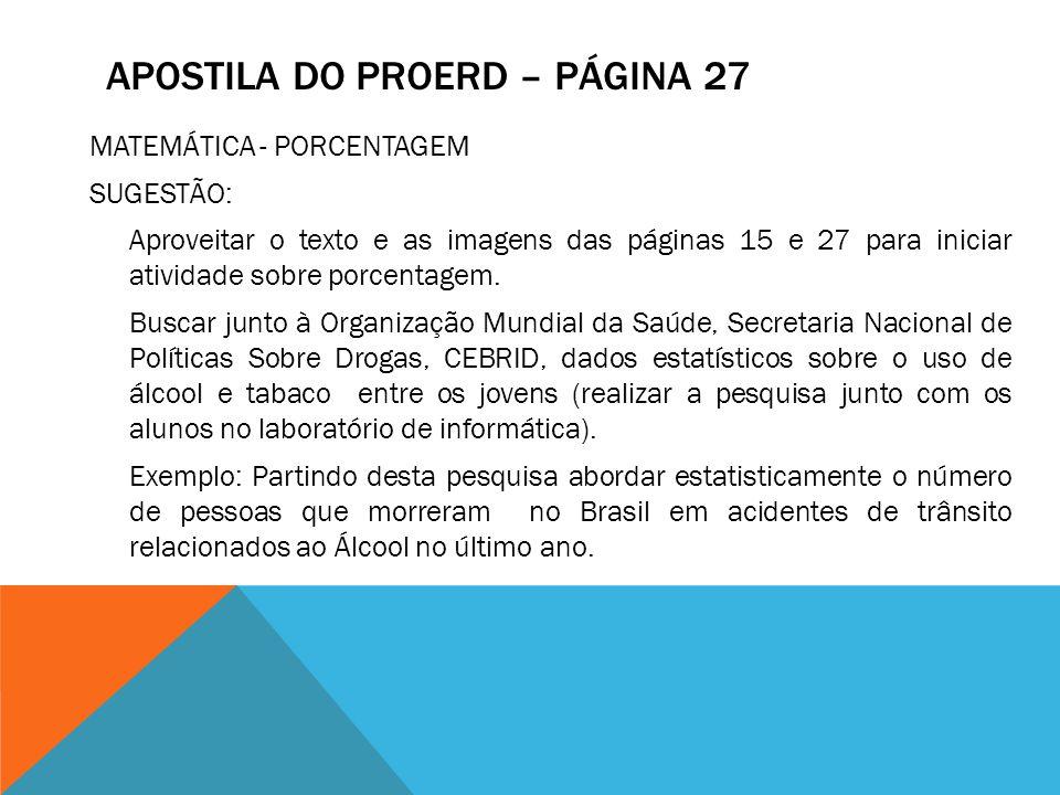 APOSTILA DO PROERD – PÁGINA 27 MATEMÁTICA - PORCENTAGEM SUGESTÃO: Aproveitar o texto e as imagens das páginas 15 e 27 para iniciar atividade sobre por