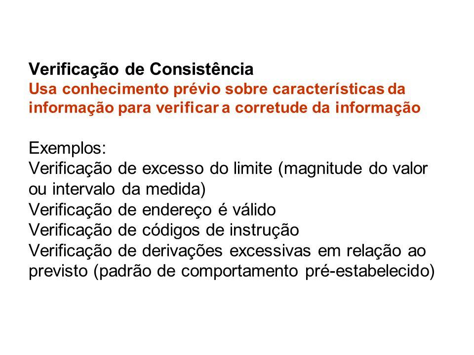 Verificação de Consistência Usa conhecimento prévio sobre características da informação para verificar a corretude da informação Exemplos: Verificação