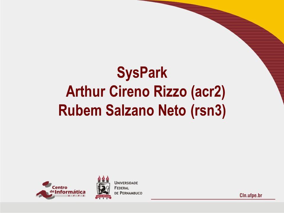 SysPark Arthur Cireno Rizzo (acr2) Rubem Salzano Neto (rsn3)