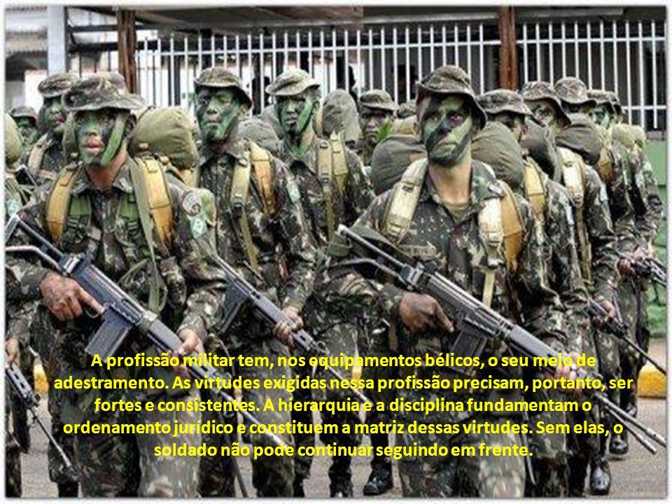 É embalado por essas virtudes e cantando esta canção que o soldado brasileiro segue em frente: Nós somos da Pátria a guarda, fiéis soldados, por ela a