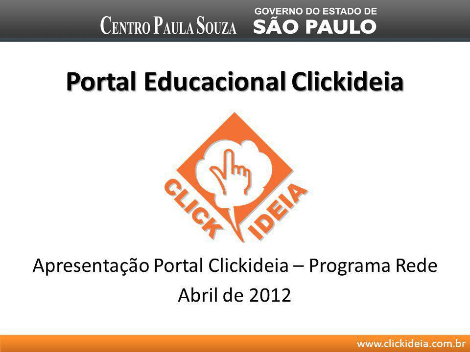www.clickideia.com.br Portal Educacional Clickideia Apresentação Portal Clickideia – Programa Rede Abril de 2012