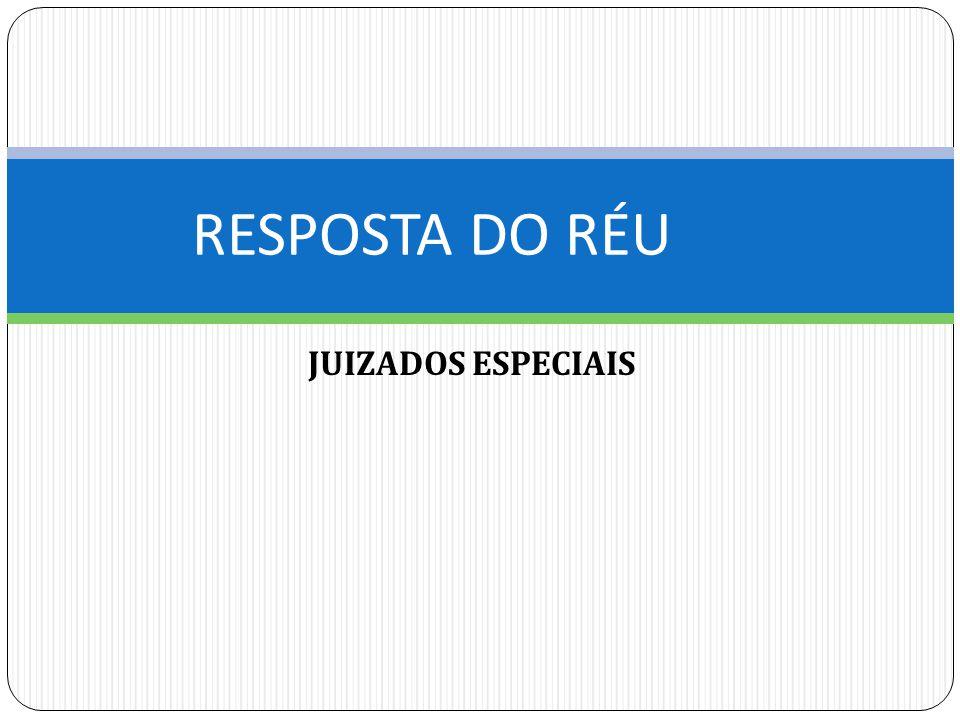JUIZADOS ESPECIAIS RESPOSTA DO RÉU