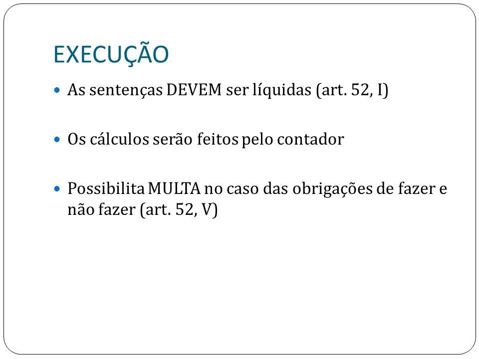EXECUÇÃO As sentenças DEVEM ser líquidas (art.