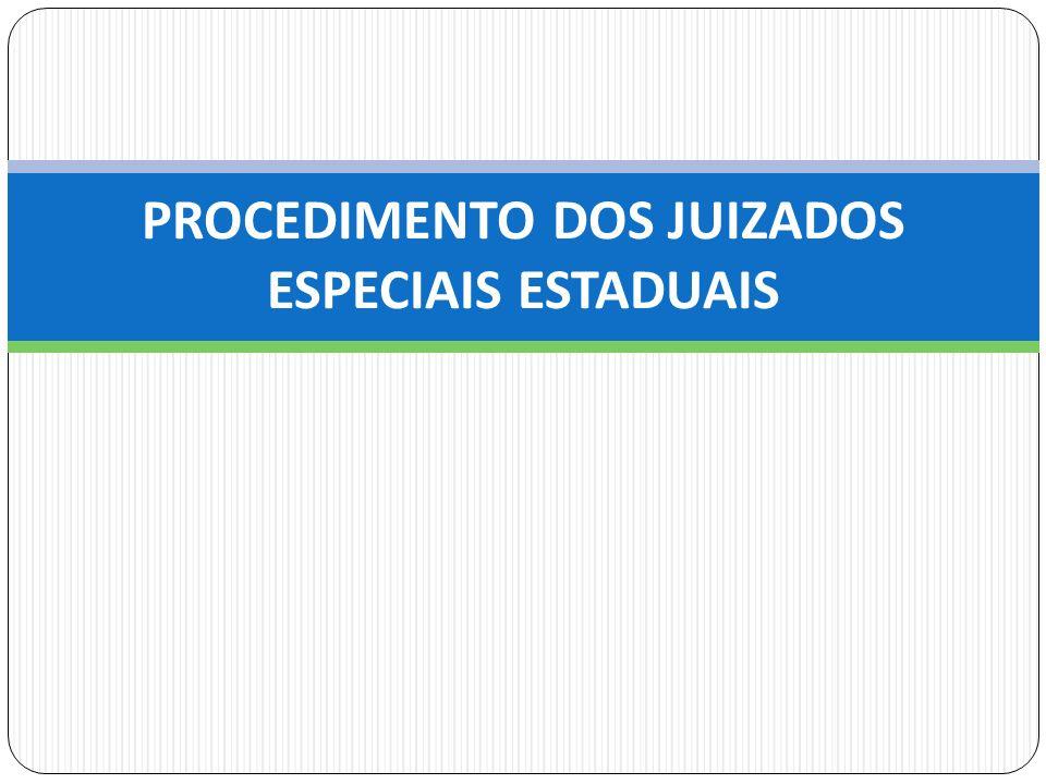 PROCEDIMENTO DOS JUIZADOS ESPECIAIS ESTADUAIS