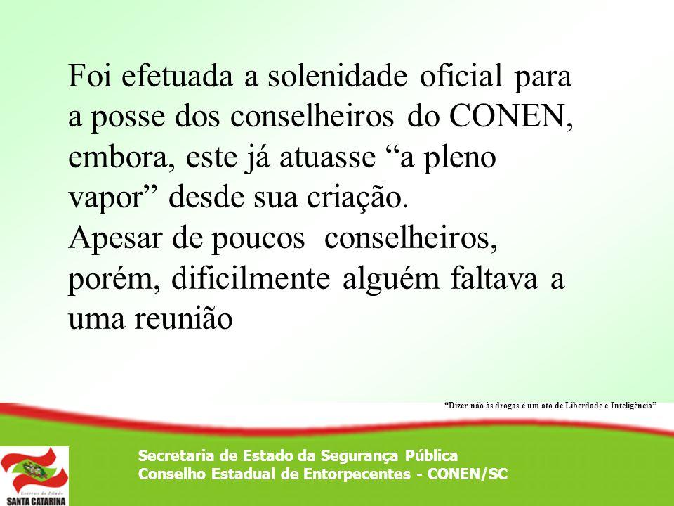 Foi efetuada a solenidade oficial para a posse dos conselheiros do CONEN, embora, este já atuasse a pleno vapor desde sua criação. Apesar de poucos co