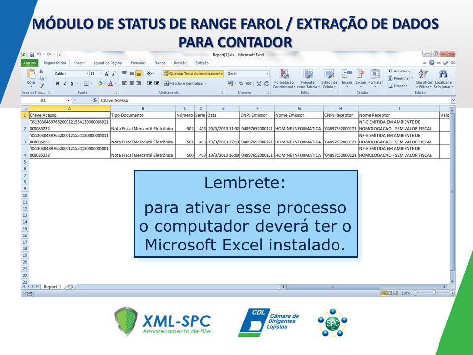 MÓDULO DE STATUS DE RANGE FAROL / EXTRAÇÃO DE DADOS PARA CONTADOR Lembrete: para ativar esse processo o computador deverá ter o Microsoft Excel instal