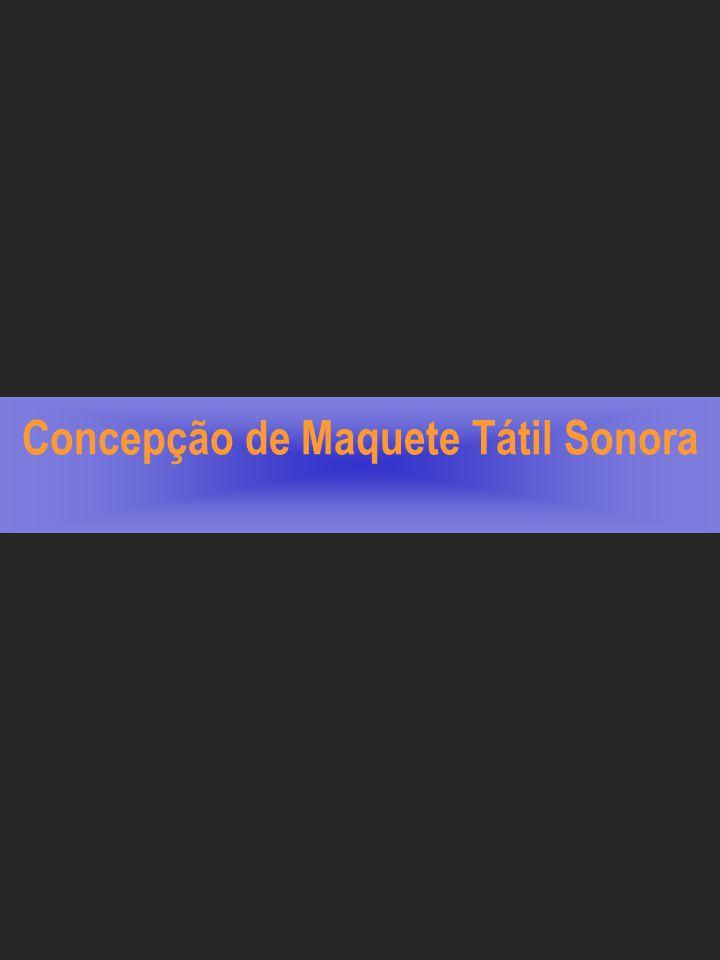 Concepção de Maquete Tátil Sonora