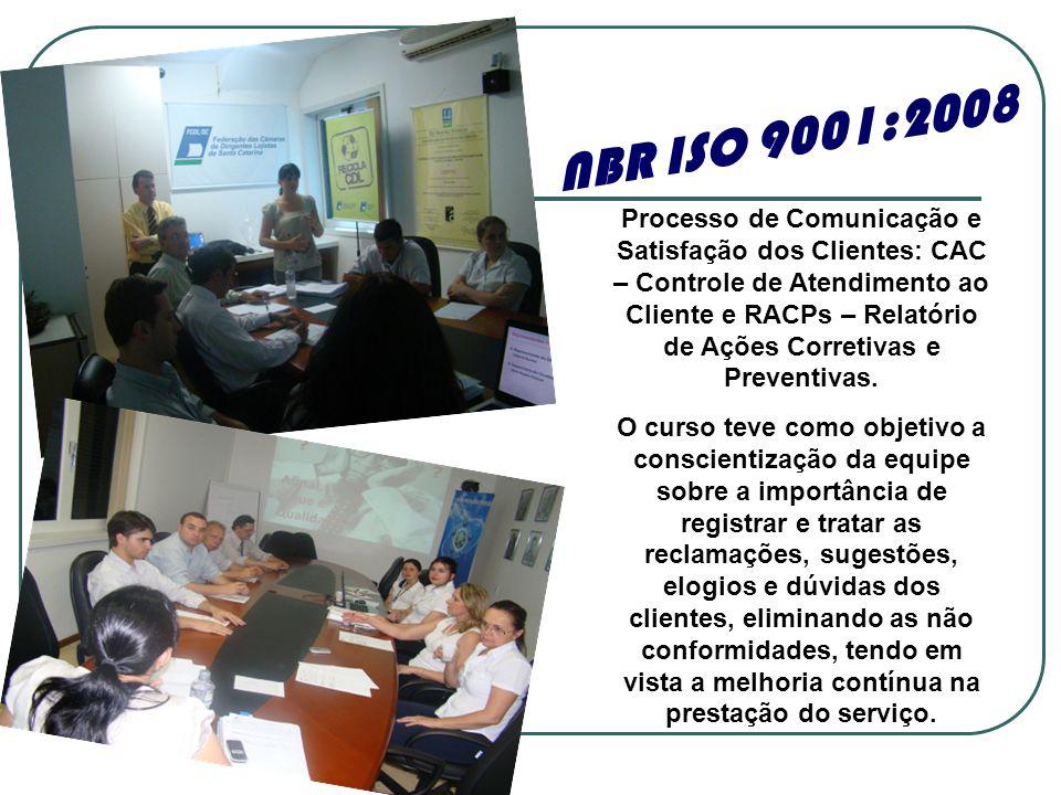 Processo de Comunicação e Satisfação dos Clientes: CAC – Controle de Atendimento ao Cliente e RACPs – Relatório de Ações Corretivas e Preventivas. O c