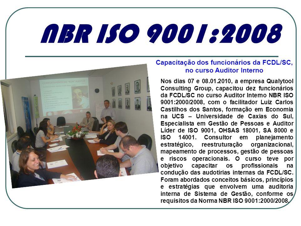 Nos dias 07 e 08.01.2010, a empresa Qualytool Consulting Group, capacitou dez funcionários da FCDL/SC no curso Auditor Interno NBR ISO 9001:2000/2008,