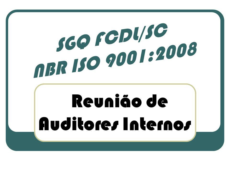 Reunião de Auditores Internos SGQ FCDL/SC NBR ISO 9001:2008