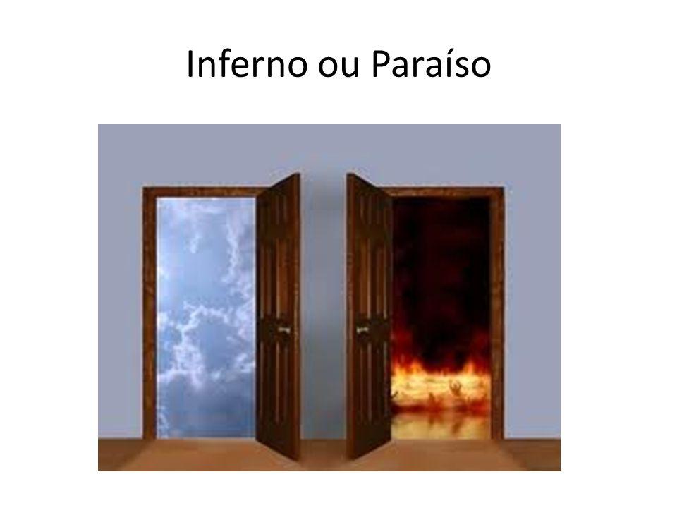 Inferno ou Paraíso