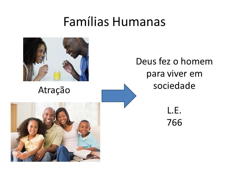Famílias Humanas Atração Deus fez o homem para viver em sociedade L.E. 766
