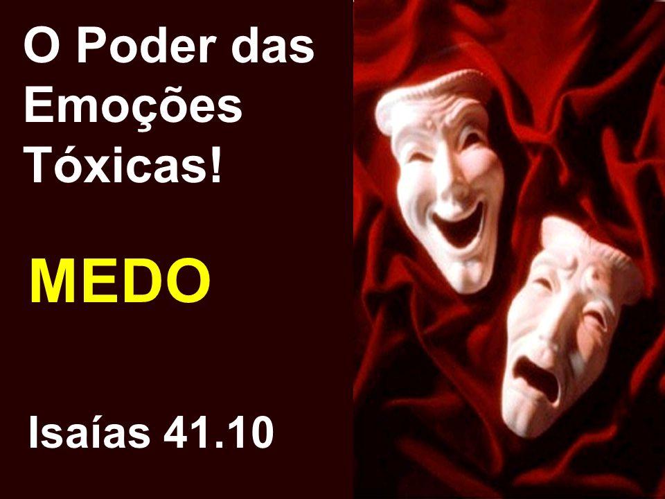 O Poder das Emoções Tóxicas! MEDO Isaías 41.10