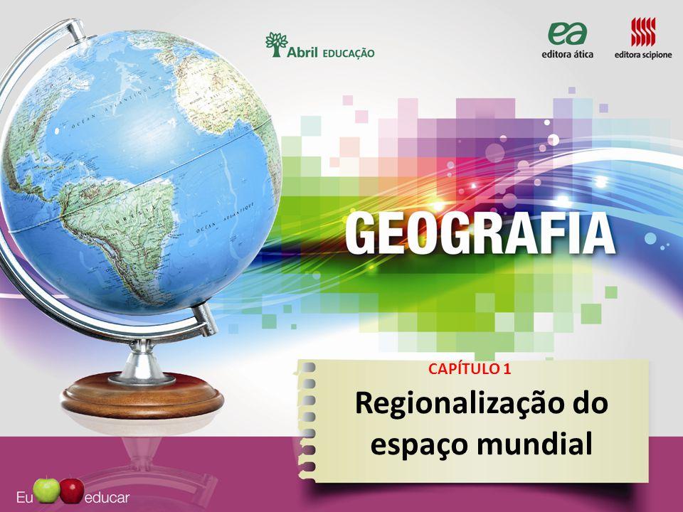 Regionalização do espaço mundial CAPÍTULO 1