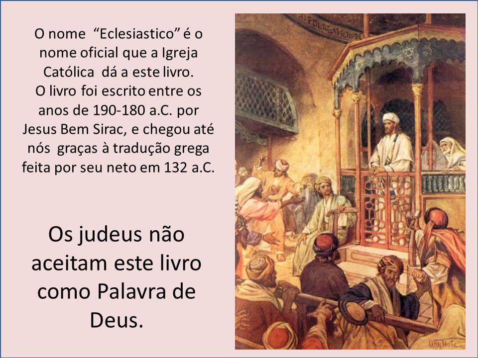 O nome Eclesiastico é o nome oficial que a Igreja Católica dá a este livro.