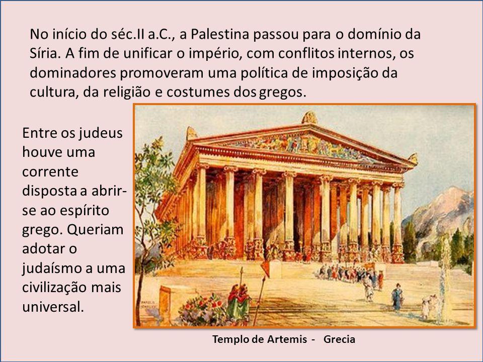 Entre os judeus houve uma corrente disposta a abrir- se ao espírito grego.