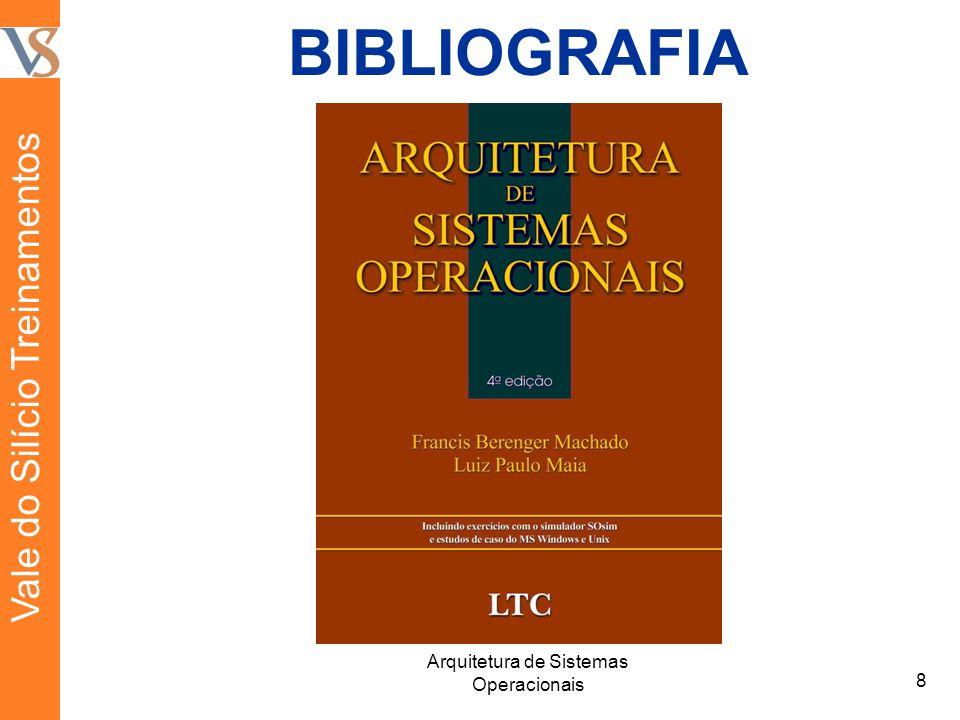 BIBLIOGRAFIA 8 Arquitetura de Sistemas Operacionais Vale do Silício Treinamentos