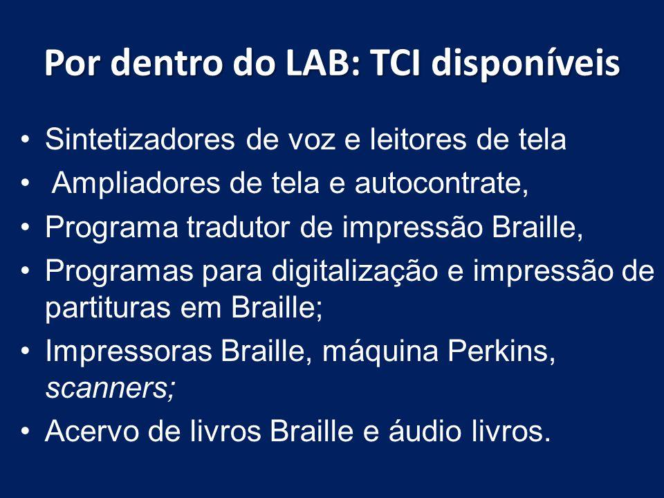 Por dentro do LAB: TCI disponíveis Sintetizadores de voz e leitores de tela Ampliadores de tela e autocontrate, Programa tradutor de impressão Braille