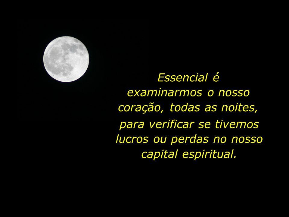 Essencial é a transcendência; essencial é o aprimoramento interior...