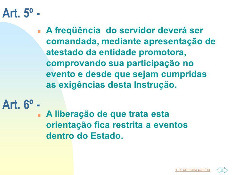 Ir p/ primeira página Art. 3º - n O período de afastamento não poderá ultrapassar 4 (quatro) dias, não se justificando, portanto, direito à substituiç