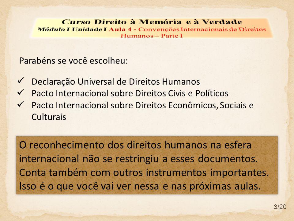 3/20 Declaração Universal de Direitos Humanos Pacto Internacional sobre Direitos Civis e Políticos Pacto Internacional sobre Direitos Econômicos, Soci