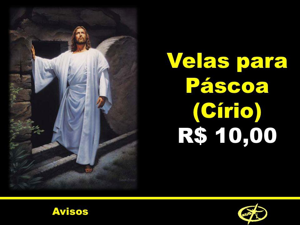 Velas para Páscoa (Círio) R$ 10,00 Avisos