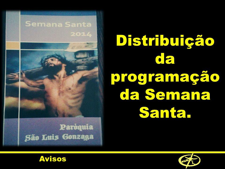 Distribuição da programação da Semana Santa. Avisos