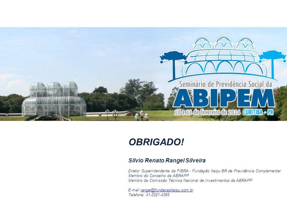 Fevereiro de 2014, Silvio Rangel, slide 52 OBRIGADO! Silvio Renato Rangel Silveira Diretor Superintendente da FIBRA - Fundação Itaipu BR de Previdênci