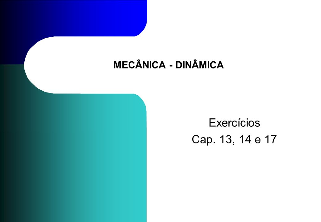 TC027 - Mecânica Geral III - Dinâmica © 2013 Curotto, C.L. - UFPR 12 Problema 13.97