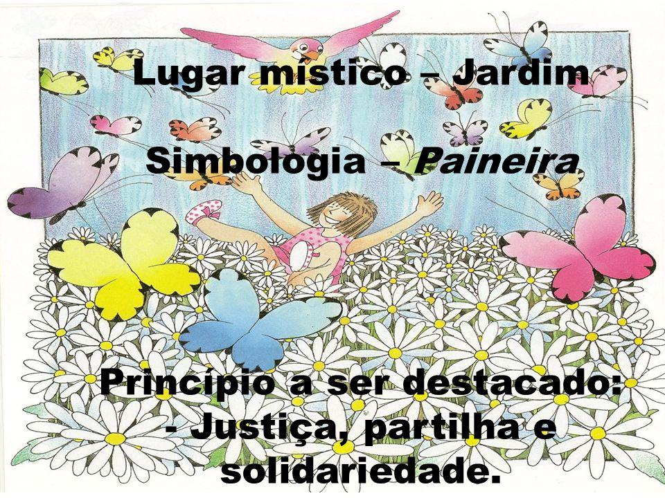 Lugar místico – Jardim Simbologia – Paineira Princípio a ser destacado: - Justiça, partilha e solidariedade.