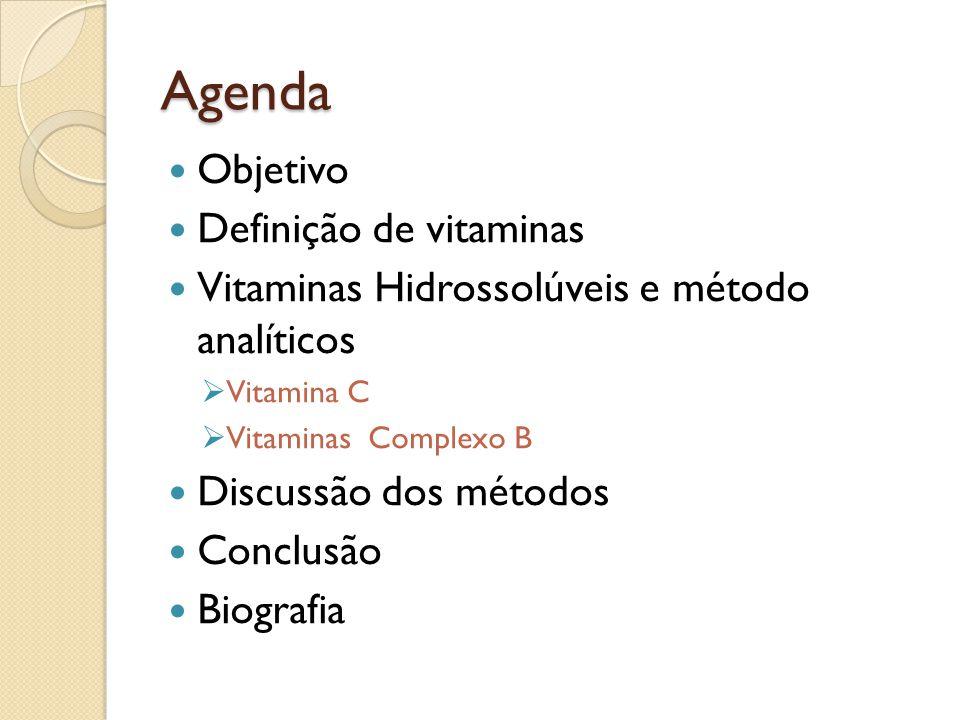 Objetivo O objetivo do trabalho consiste em uma apresentação e explicação dos métodos analíticos de determinação de Vitaminas Hidrossolúveis e sua possível comparação de eficiência dentro do contexto apresentado