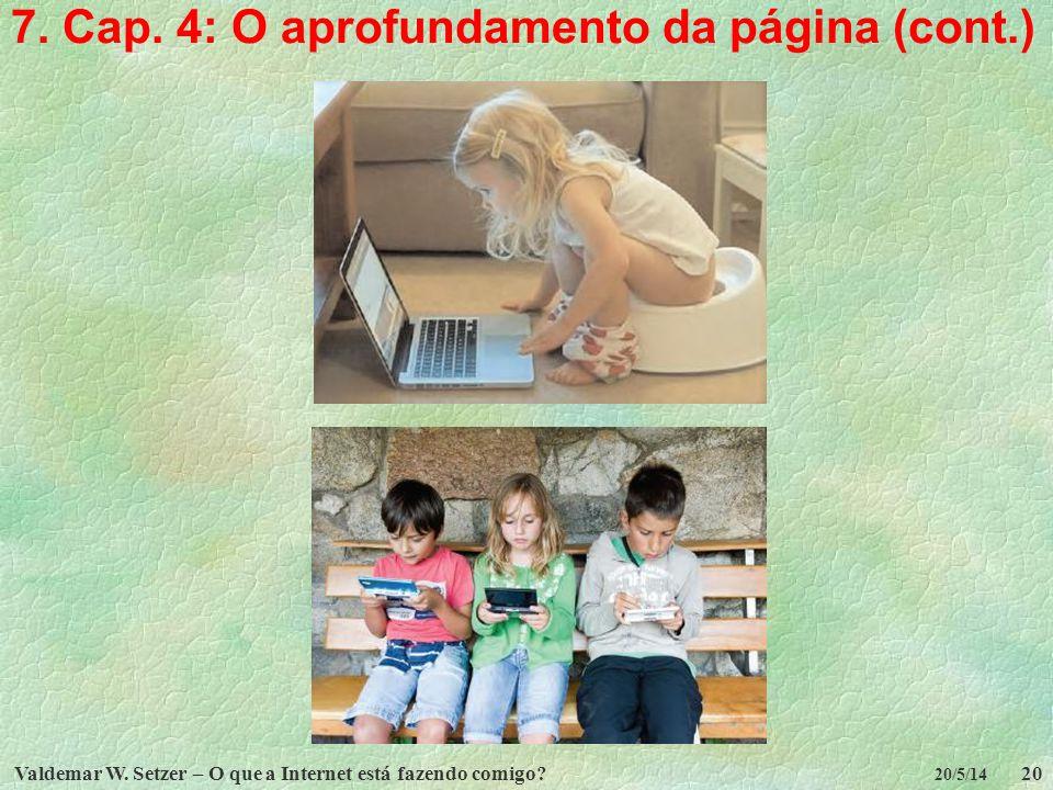 Valdemar W. Setzer – O que a Internet está fazendo comigo?20 20/5/14 7. Cap. 4: O aprofundamento da página (cont.)