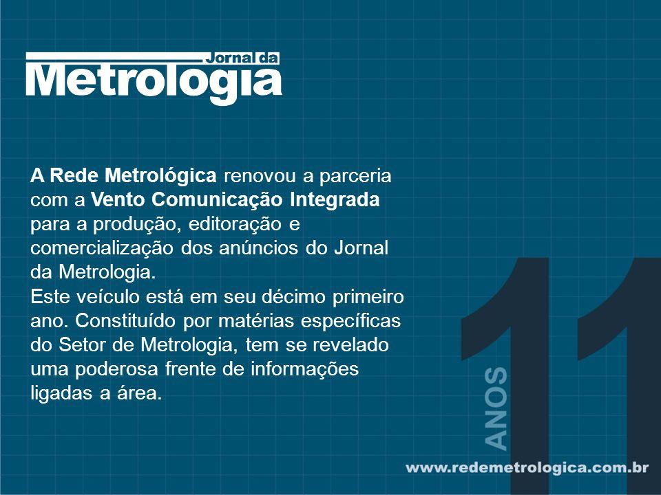 A Rede Metrológica renovou a parceria com a Vento Comunicação Integrada para a produção, editoração e comercialização dos anúncios do Jornal da Metrologia.