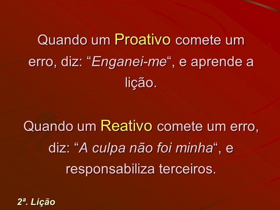 Um Proativo diz: Deve haver uma melhor formaDeve haver uma melhor forma de o fazer...