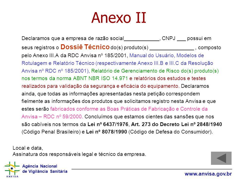 Agência Nacional de Vigilância Sanitária www.anvisa.gov.br Anexo II Declaramos que a empresa de razão social____________, CNPJ ___ possui em seus regi