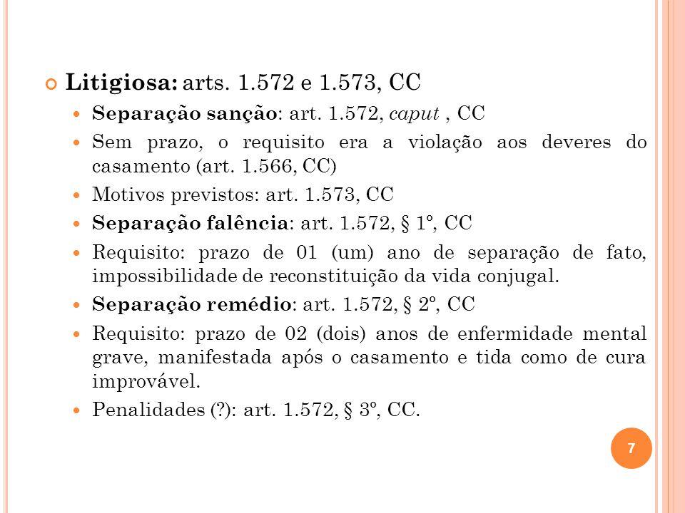 Litigiosa: arts.1.572 e 1.573, CC Separação sanção : art.