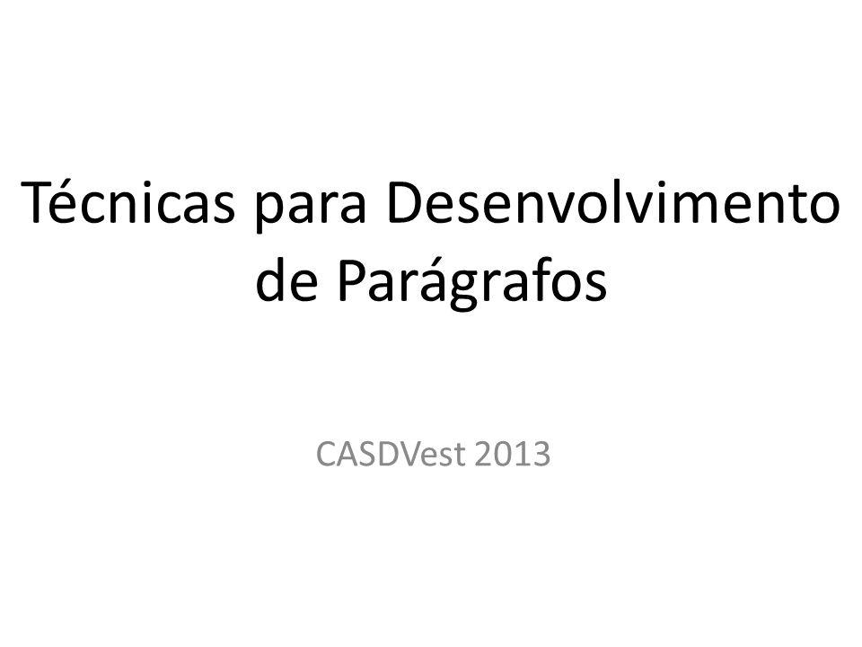 Técnicas para Desenvolvimento de Parágrafos CASDVest 2013