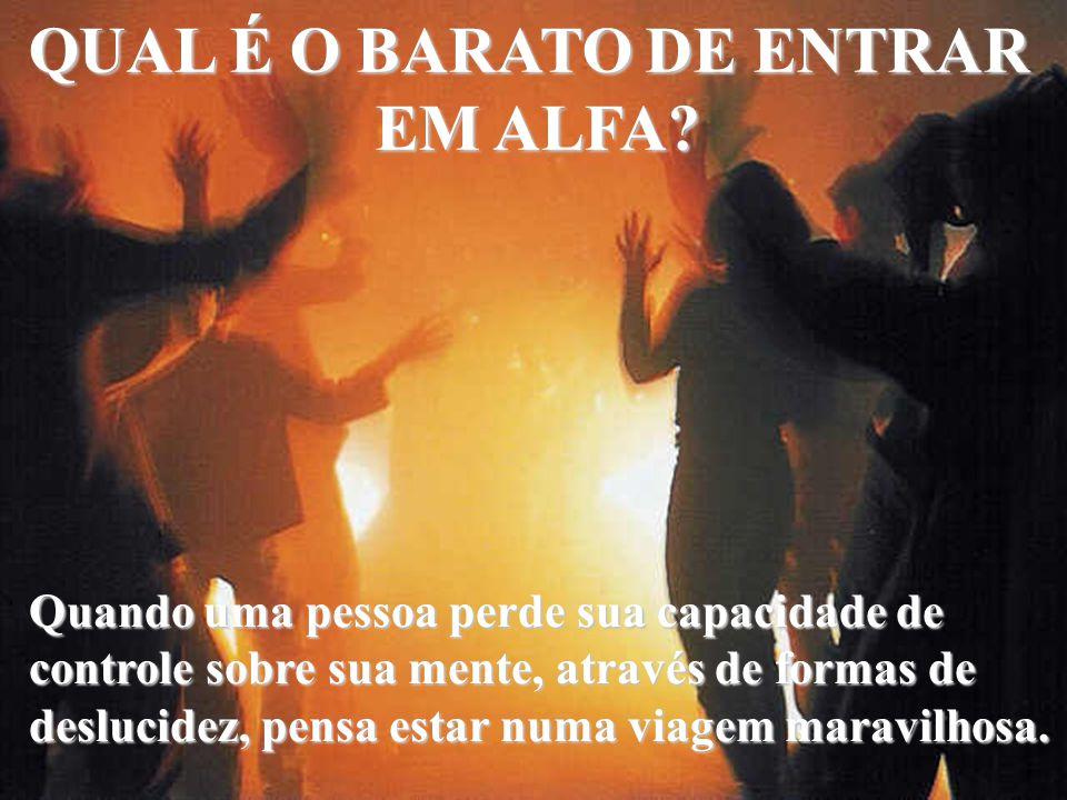 QUAL É O BARATO DE ENTRAR EM ALFA.EM ALFA.