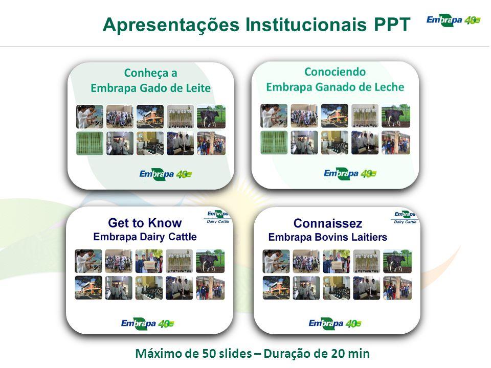 Apresentações Institucionais PPT Máximo de 50 slides – Duração de 20 min