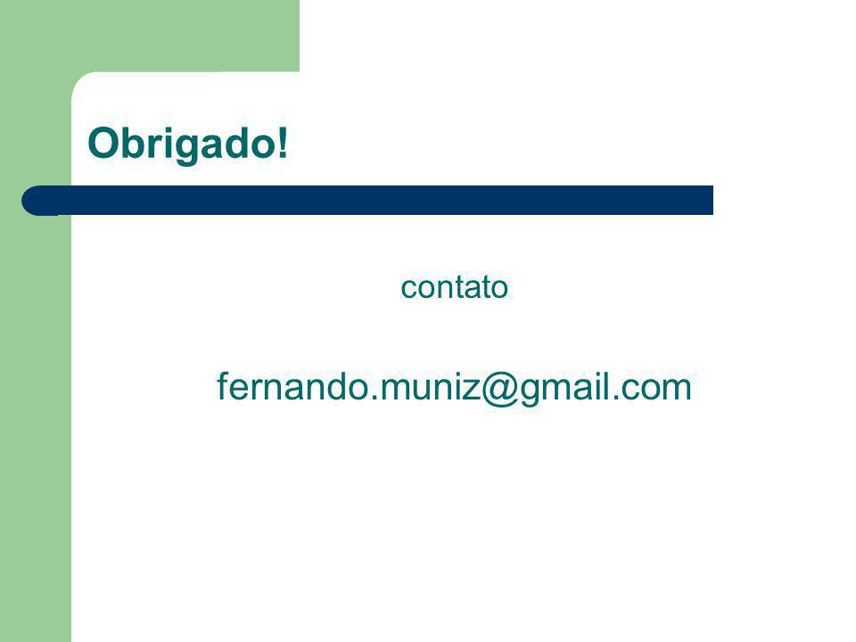 Obrigado! contato fernando.muniz@gmail.com