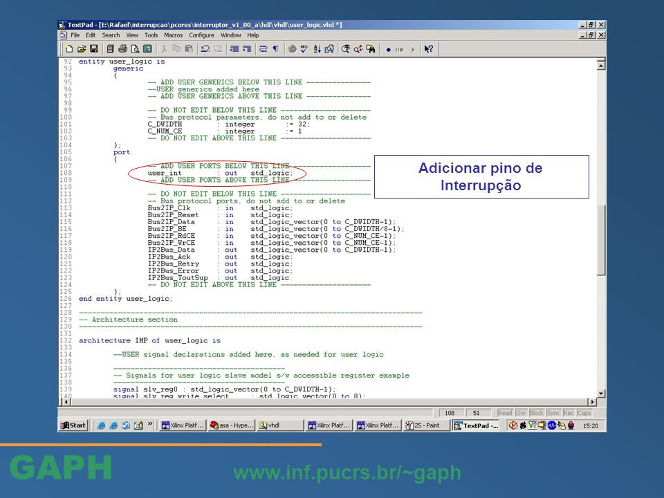 GAPH www.inf.pucrs.br/~gaph Adicionar pino de Interrupção