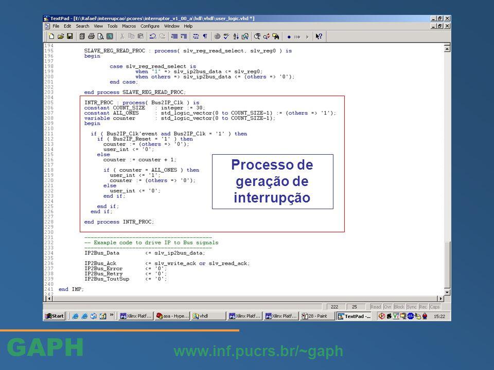 GAPH www.inf.pucrs.br/~gaph Processo de geração de interrupção