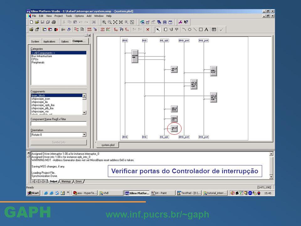 GAPH www.inf.pucrs.br/~gaph Verificar portas do Controlador de interrupção