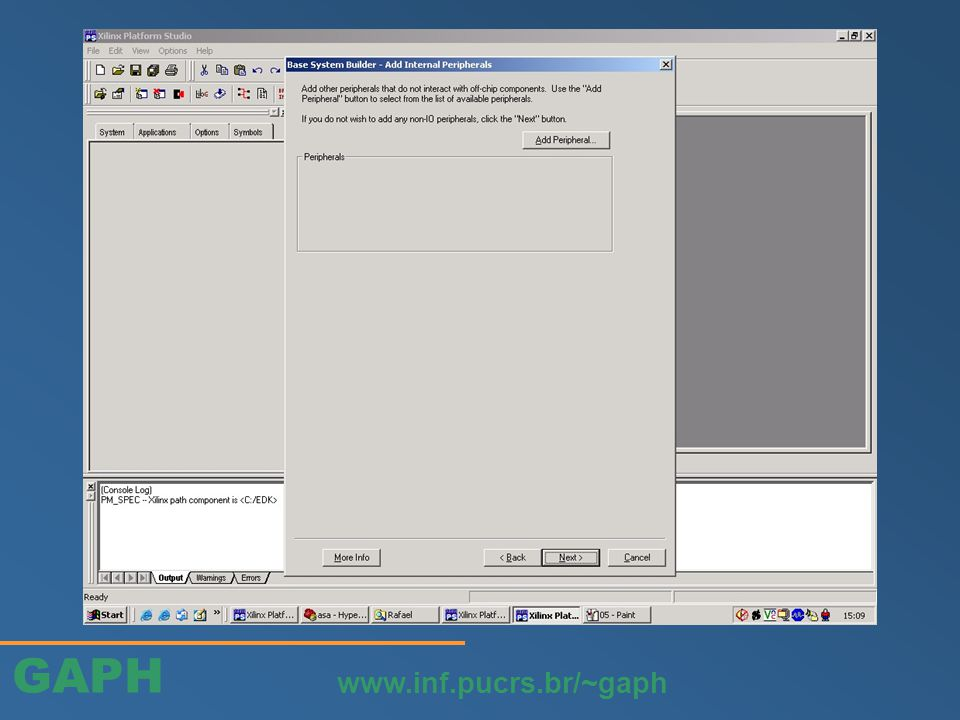 GAPH www.inf.pucrs.br/~gaph Definir os nomes dos fios que conectam o periférico ao sistema