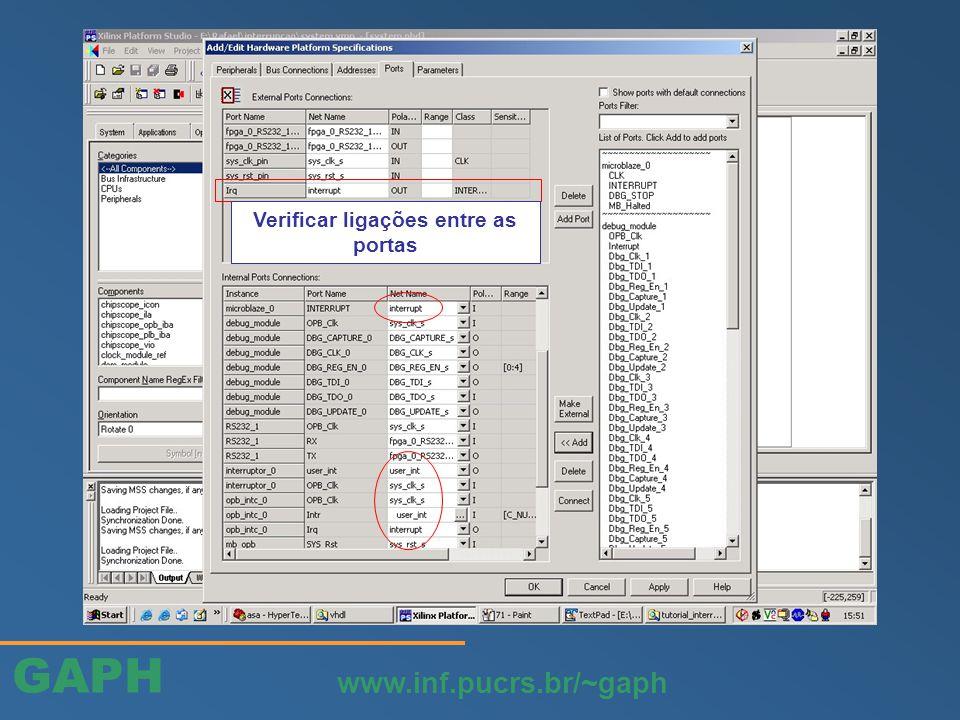 GAPH www.inf.pucrs.br/~gaph Verificar ligações entre as portas