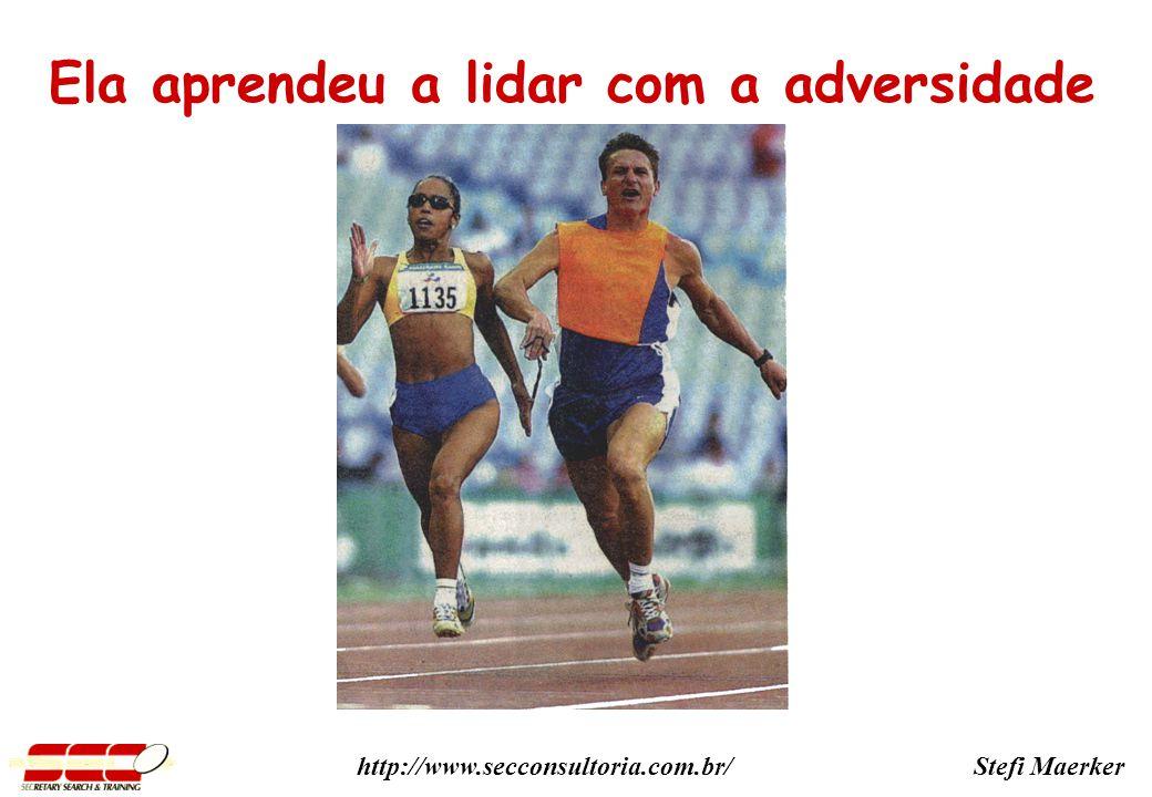 Stefi Maerkerhttp://www.secconsultoria.com.br/ Ela aprendeu a lidar com a adversidade