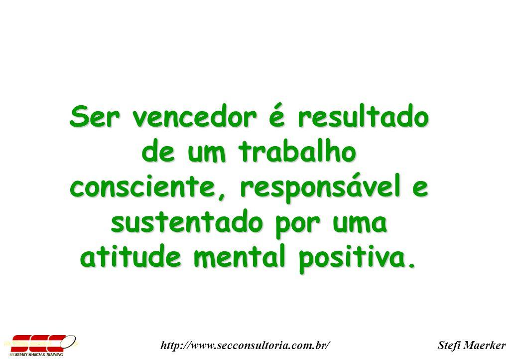 Stefi Maerkerhttp://www.secconsultoria.com.br/ Ser vencedor é resultado de um trabalho consciente, responsável e sustentado por uma atitude mental positiva.