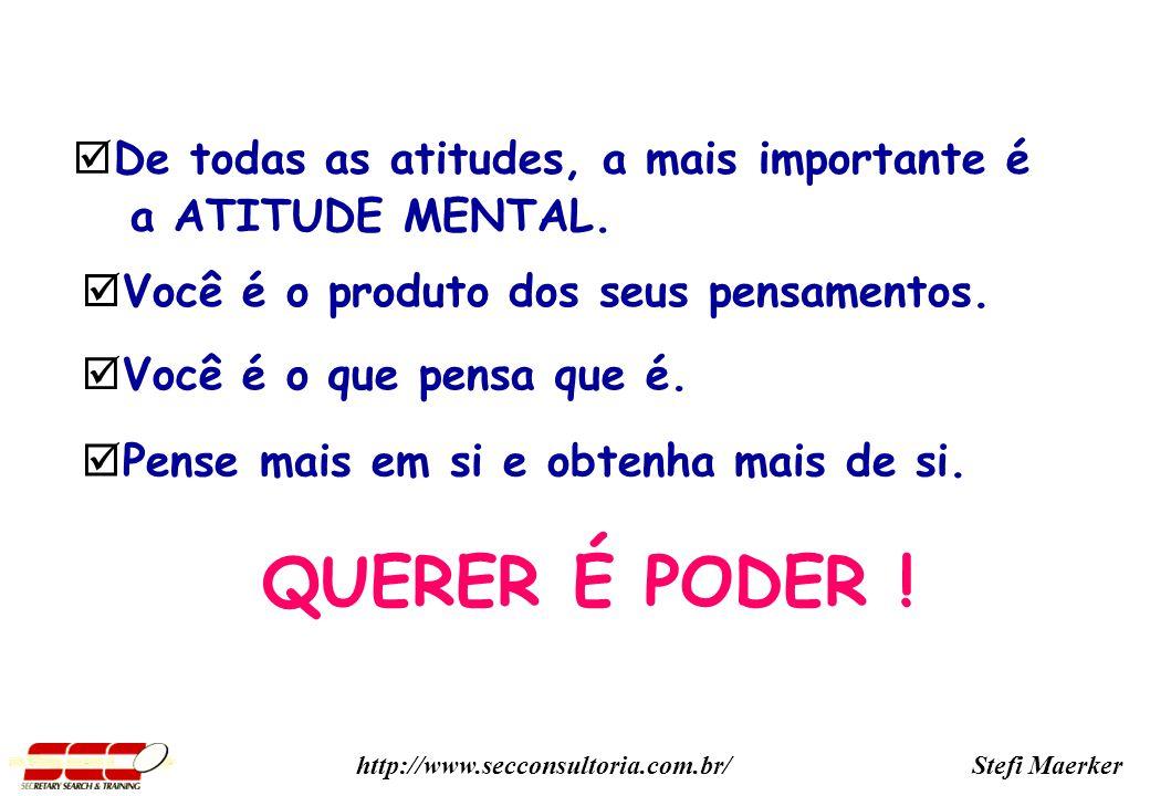 Stefi Maerkerhttp://www.secconsultoria.com.br/ De todas as atitudes, a mais importante é a ATITUDE MENTAL.