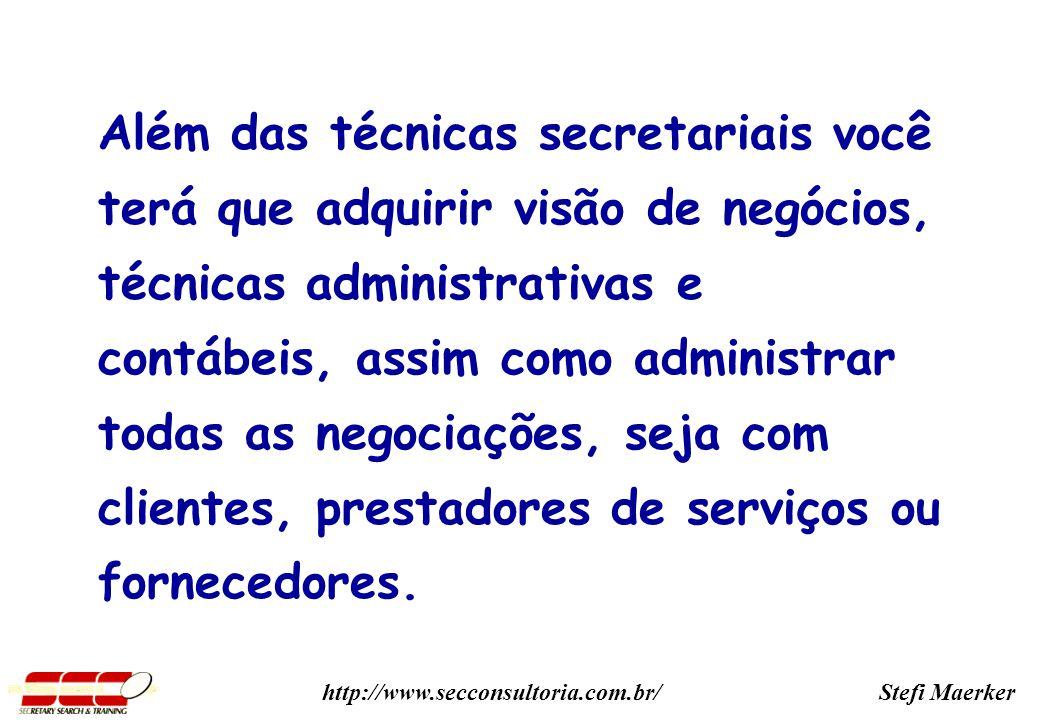 Stefi Maerkerhttp://www.secconsultoria.com.br/ globalmente localmente O executivo moderno valoriza a participação e o aperfeiçoamen to contínuo.