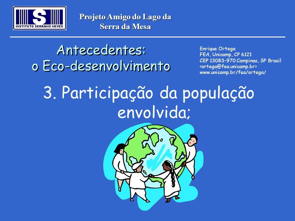 Projeto Amigo do Lago da Serra da Mesa 3. Participação da população envolvida; Antecedentes: o Eco-desenvolvimento Antecedentes: o Eco-desenvolvimento